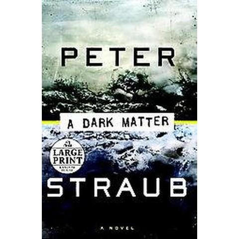 Dark Matter (Large Print) (Paperback)
