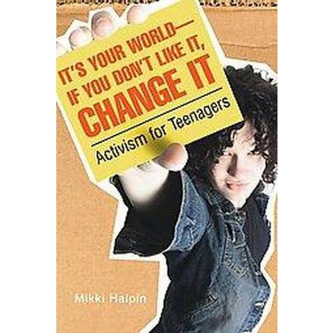 It's Your World-If You Don't Like It, Change It (Paperback)