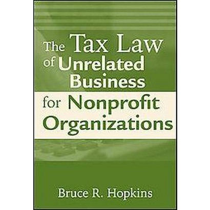 The Tax Law of Unrelated Business for Nonprofit Organizations (Paperback)