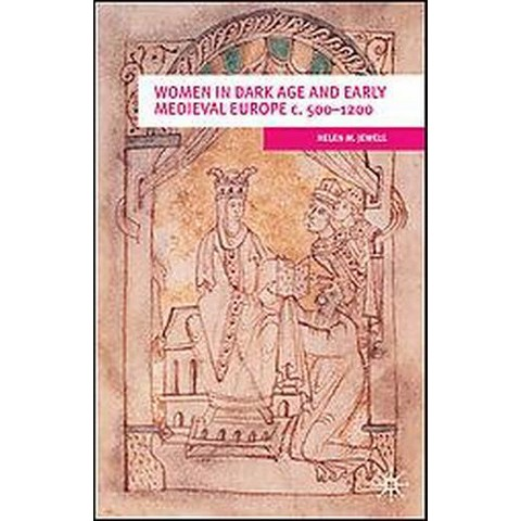 Women in Dark Age And Early Medieval Europe C.500-1200 (Paperback)