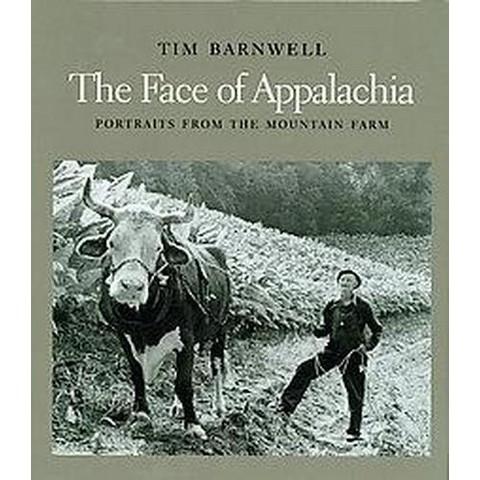 The Face of Appalachia (Hardcover)
