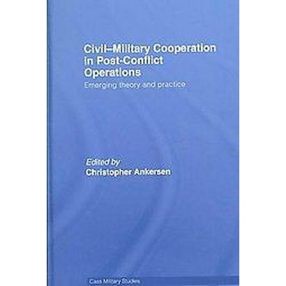 Civil-Military Cooperation in Post-Conflict Operations (Hardcover)