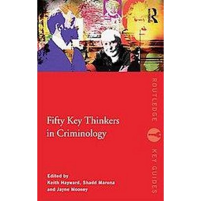 Fifty Key Thinkers in Criminology (1) (Paperback)