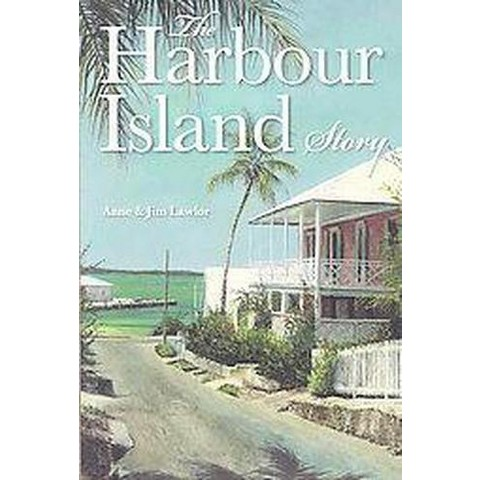 The Harbour Island Story (Paperback)