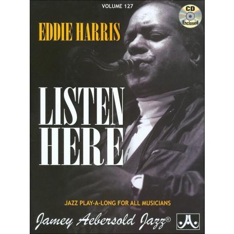 Eddie Harris Listen Here: Jazz Play-A-Long for All Musicians, Volume 127