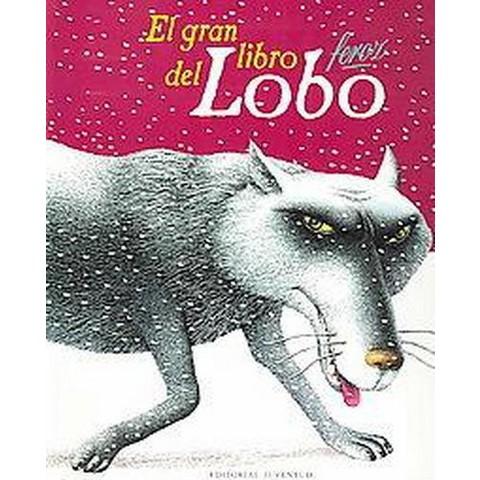 El Gran Libro del Lobo Feroz / The Big Book of the Bad Wolf (Translation) (Paperback)