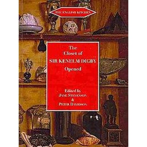 The Closet of the Eminently Learned Sir Kenelme Digbie Kt., Opened (Reprint) (Paperback)