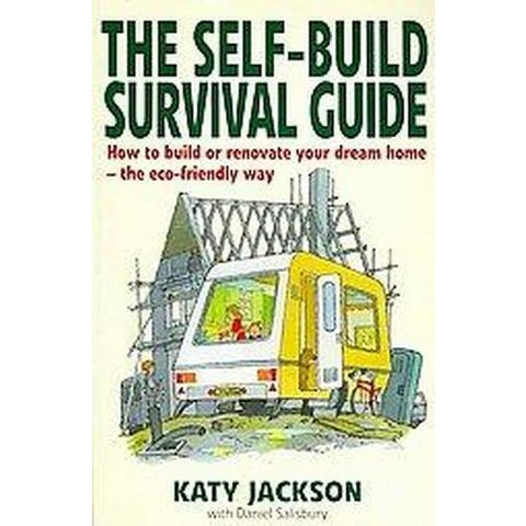 The Self-Build Survival Guide (Paperback)