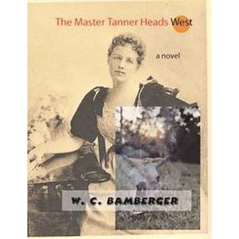 The Master Tanner Heads West (Hardcover)