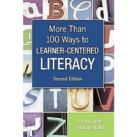 More Than 100 Ways to Learner-Centered Literacy (Hardcover)