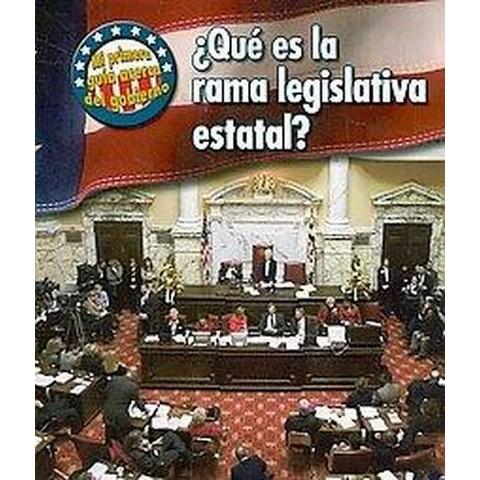 Que es la rama legislativa estatal?/ What's the State Legislative Branch? (Paperback)