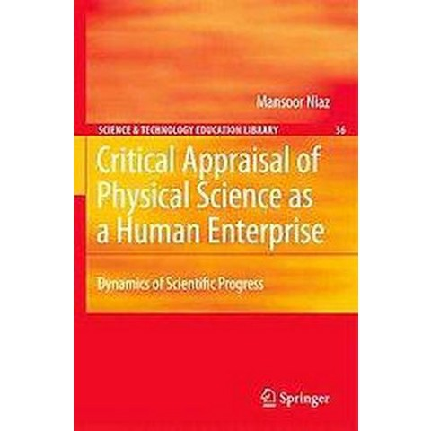 Critical Appraisal of Physical Science As a Human Enterprise (Hardcover)