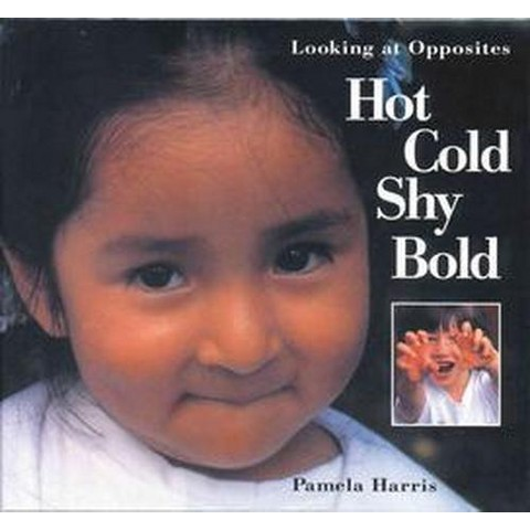 Hot, Cold, Shy, Bold (Reprint) (Paperback)