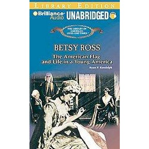Betsy Ross (Unabridged) (Compact Disc)