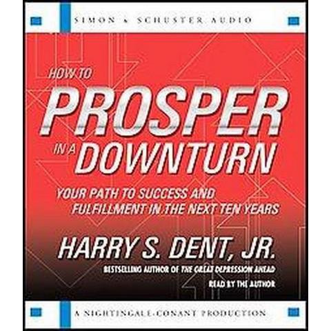 How to Prosper in a Downturn (Abridged) (Compact Disc)