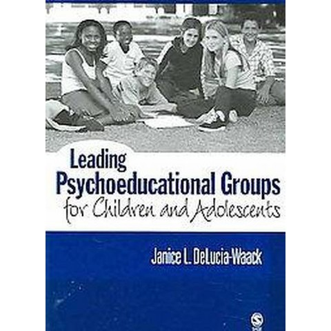 Leading Psychoeducational Groups for Children and Adolescents (Paperback)