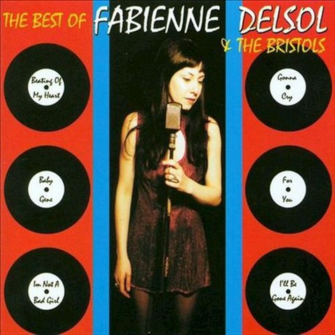 The Best Of Fabienne Delsol & The Bristols