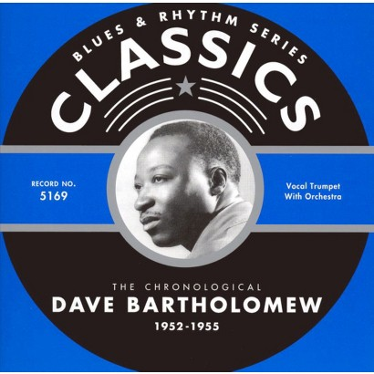 Chronological Dave Bartholomew: 1952-1955 (Greatest Hits)