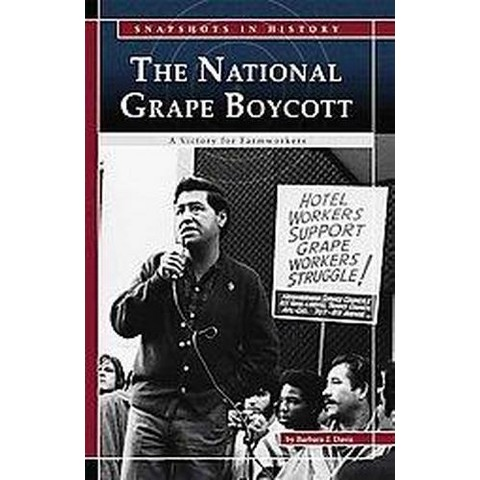 The National Grape Boycott ( Snapshots in History) (Hardcover)