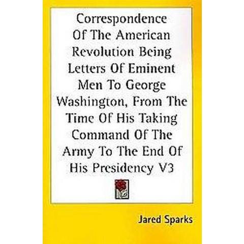Correspondence Of The American Revolution (3) (Paperback)
