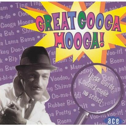 Great Googa Mooga (Ace)