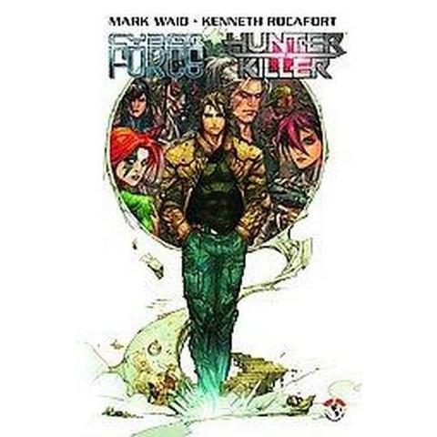 Cyberforce/Hunter-killer 1 (Paperback)