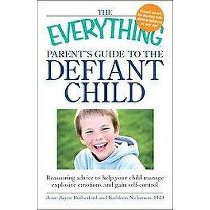 The Everything Parent's Guide to the Defiant Child (Paperback)