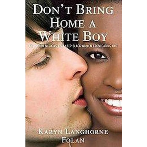 Don't Bring Home a White Boy (Hardcover)