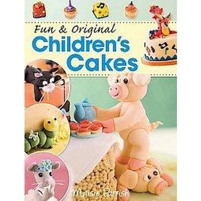 Fun & Original Children's Cakes (Paperback)