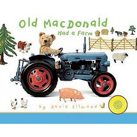 Old Macdonald Had a Farm ( Teddy Bear Sing-Along) (Board) by David Ellwand