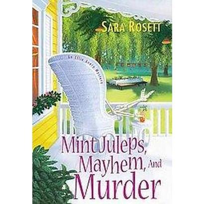 Mint Juleps, Mayhem, and Murder (Hardcover)