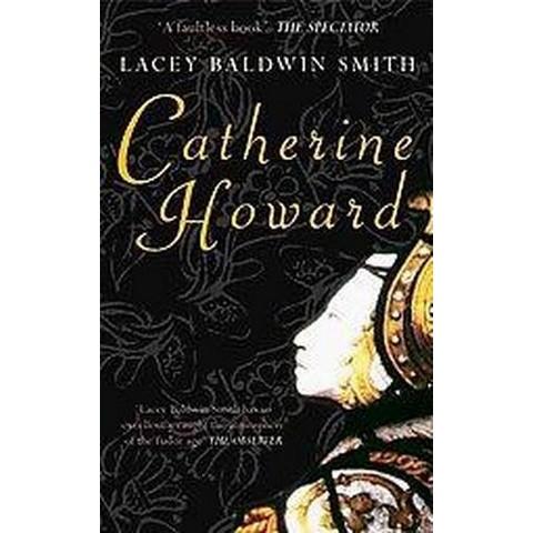 Catherine Howard (Paperback)