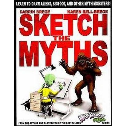 Sketch the Myths (Paperback)