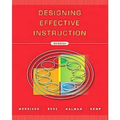 Designing Effective Instruction (Paperback)