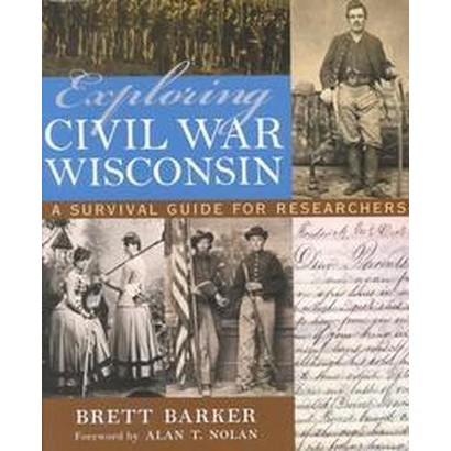 Exploring Civil War Wisconsin (Paperback)
