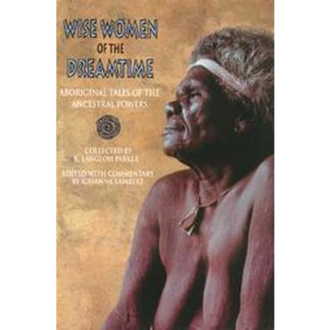 Wise Women of the Dreamtime (Paperback)