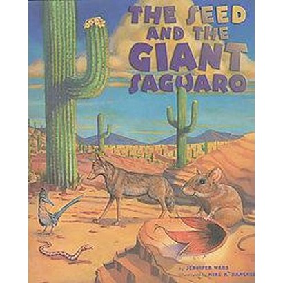 The Seed and the Giant Saguaro (Hardcover)