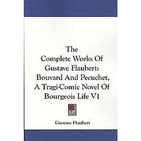 The Complete Works of Gustave Flaubert (1) (Paperback)