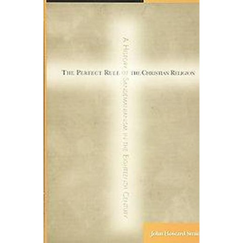 The Perfect Rule of the Christian Religion (Hardcover)