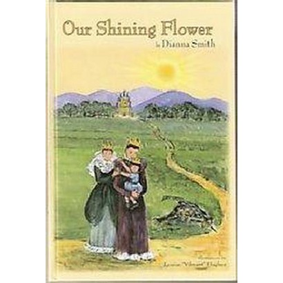 Our Shining Flower (Hardcover)