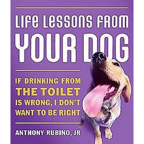 Life Lessons from Your Dog (Hardcover)
