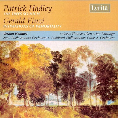 Patrick Hadley: The Trees So High; Gerald Finzi: Intimations of Immortality (Lyrics included with album)