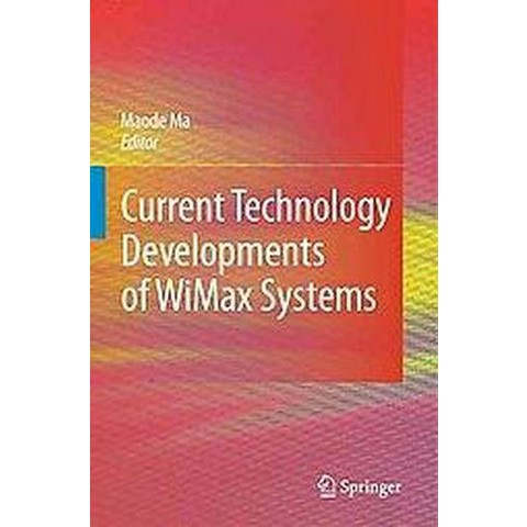 Current Technology Developments of WiMax Systems (Hardcover)
