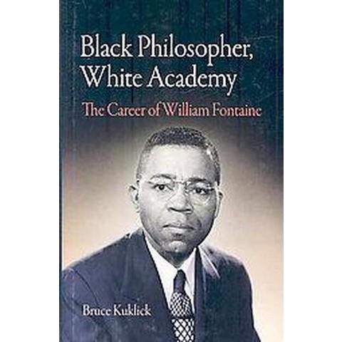 Black Philosopher, White Academy (Hardcover)