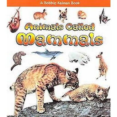 Animals Called Mammals (Paperback)