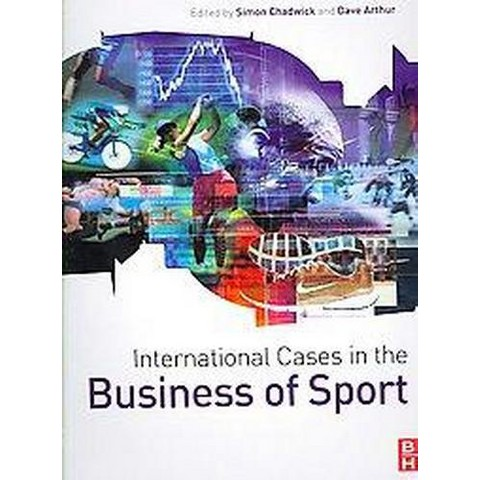 International Cases in the Business of Sport (Paperback)