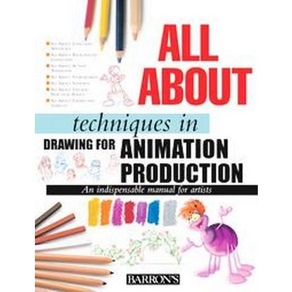 All About Techniques in Drawing for Animation Production (Hardcover)