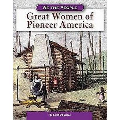 Great Women Of Pioneer America (Hardcover)