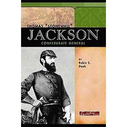 """Thomas """"Stonewall"""" Jackson (Hardcover)"""