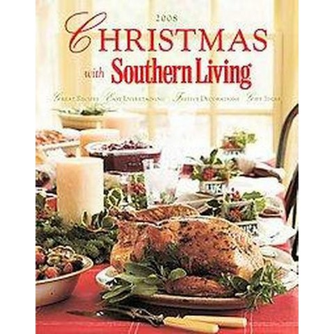 Christmas With Southern Living 2008 (Hardcover)